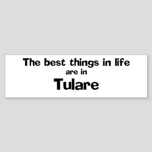 Tulare: Best Things Bumper Sticker