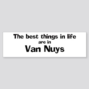 Van Nuys: Best Things Bumper Sticker