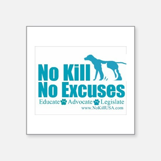 "No Kill No Excuses Square Sticker 3"" x 3"""