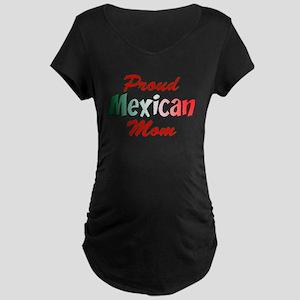 Proud Mexican Mom Maternity Dark T-Shirt