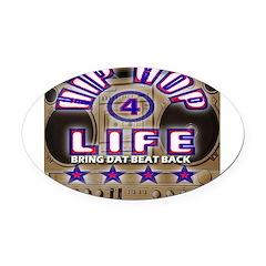HIP HOP 4 LIFE Oval Car Magnet