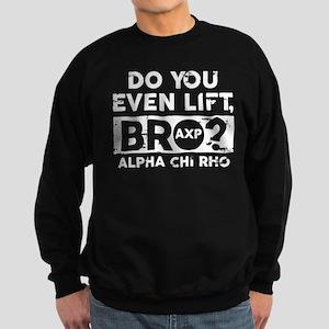 Alpha Chi Rho Do You Lift Sweatshirt