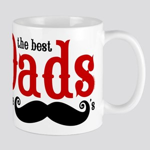 Best Dads Have Mustaches Mug