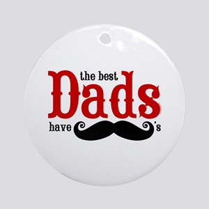 Best Dads Have Mustaches Ornament (Round)