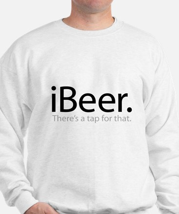 iBeer - There's a Tap For That Sweatshirt