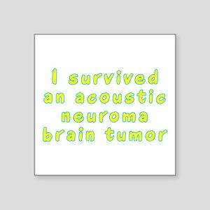 "Acoustic neuroma brain tumor - Square Sticker 3"" x"