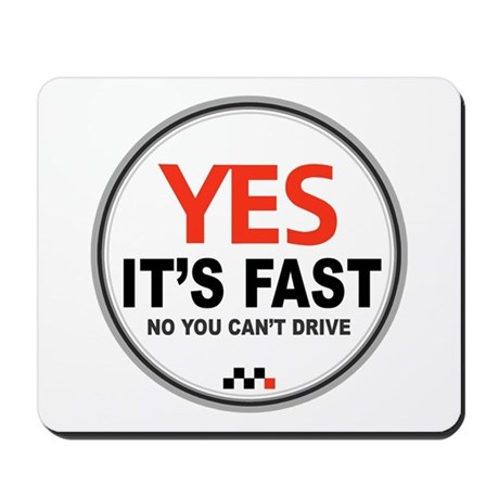 Yes It's Fast Mousepad