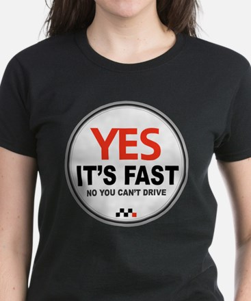 Yes It's Fast Women's Dark T-Shirt
