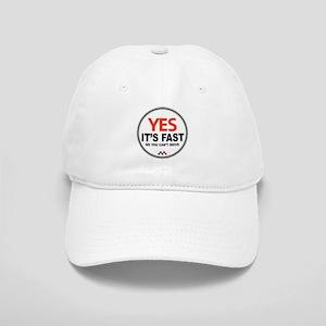 Yes It's Fast Cap