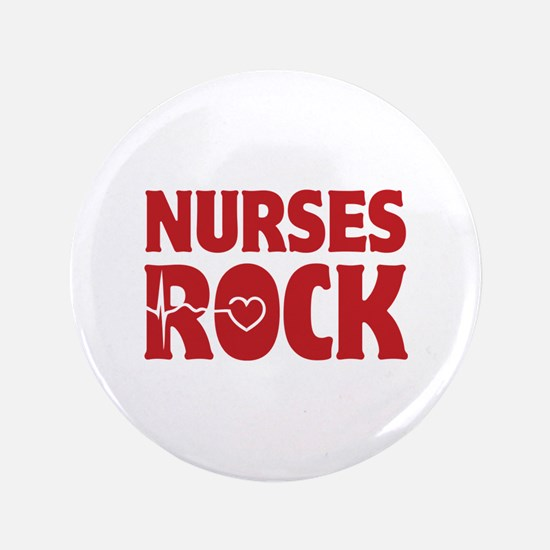 "Nurses Rock 3.5"" Button"