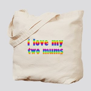 i love my two mums rainbow Tote Bag