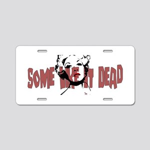 Some Like It Dead Aluminum License Plate