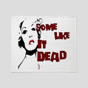 Some Like It Dead Throw Blanket