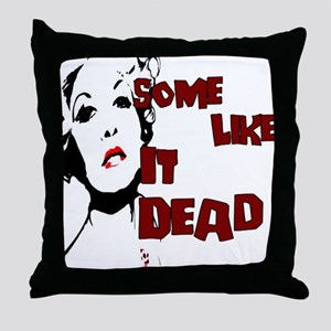 Some Like It Dead Throw Pillow
