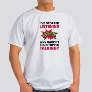 Stop Talking Light T-Shirt