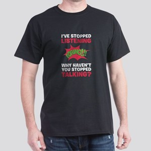 Stop Talking Dark T-Shirt