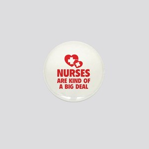 Nurses Are Kind Of A Big Deal Mini Button