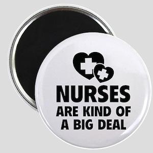Nurses Are Kind Of A Big Deal Magnet