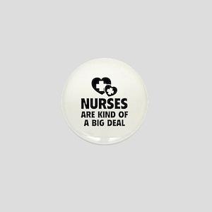 Nurses Are Kind Of A Big Deal Mini Button