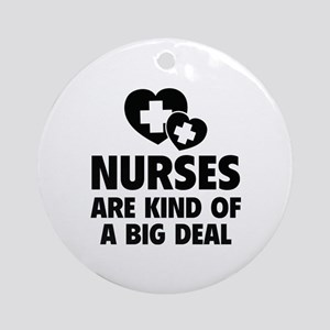 Nurses Are Kind Of A Big Deal Ornament (Round)
