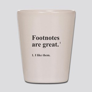 Footnotes Shot Glass