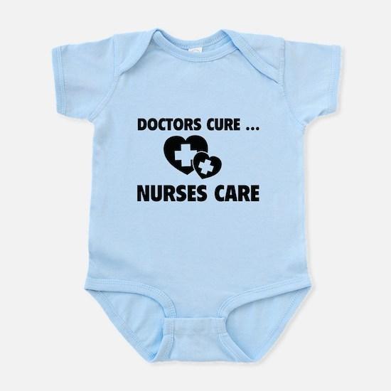 Doctors Cure ... Nurses Care Infant Bodysuit