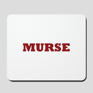 Murse - Male Nurse Mousepad