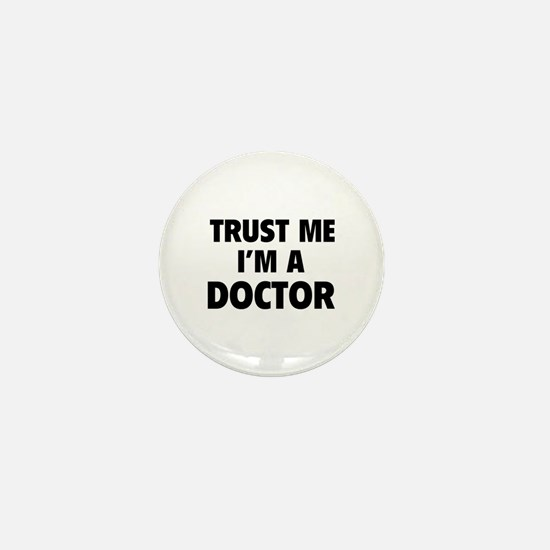 Trust Me I'm A Doctor Mini Button