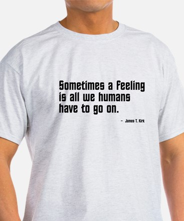 Captain Kirk Feeling Quote T-Shirt