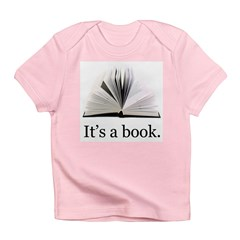 Its a book Infant T-Shirt