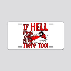Hell Freezes Over Aluminum License Plate
