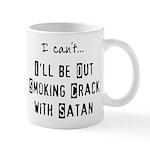 Out Smoking Crack w/ Satan Mug