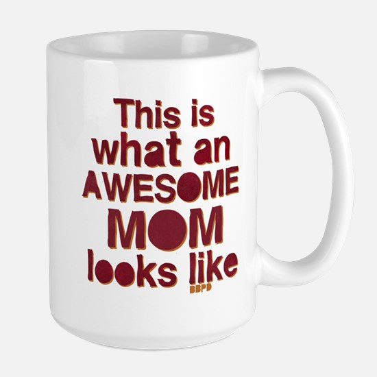 This is what an awesome mom looks like Large Mug