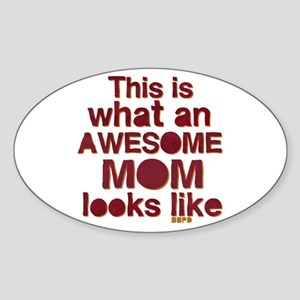 This is what an awesome mom looks like Sticker (Ov