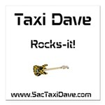 Taxi Dave Rocks-it in black letters 1 Square Car M