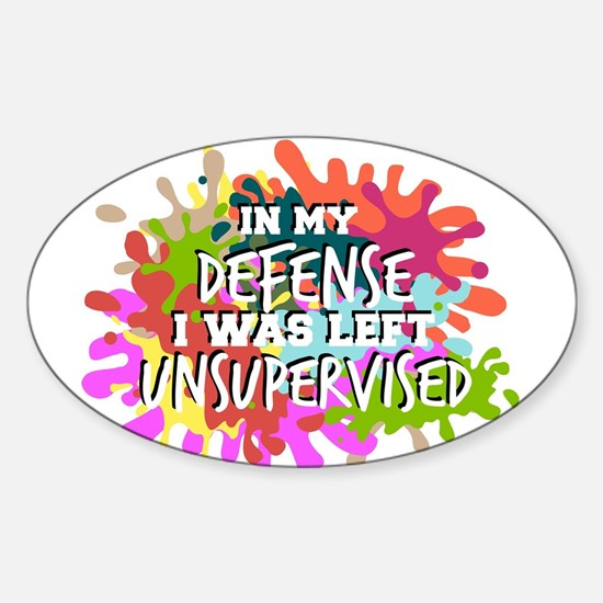 In my defense I was left insupervised Decal