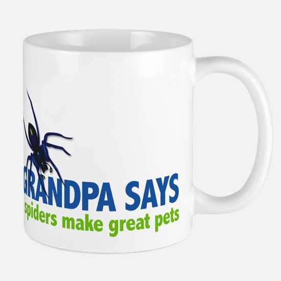 My Grandpa Says deadly spiders make great pets Mug