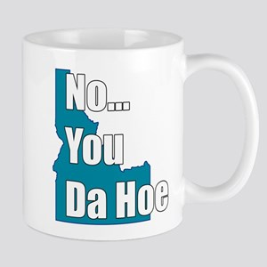 you da hoe Mug