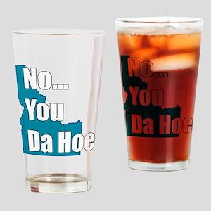 you da hoe Drinking Glass