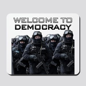 Welcome To Democracy Mousepad