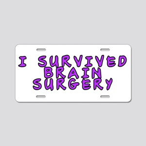 I survived brain surgery - Aluminum License Plate