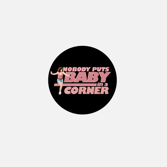 Nobody Puts Baby in a Corner Mini Button
