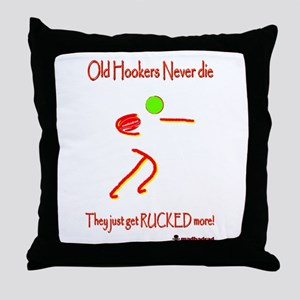 Old Hookers Rucked More 6000 Throw Pillow
