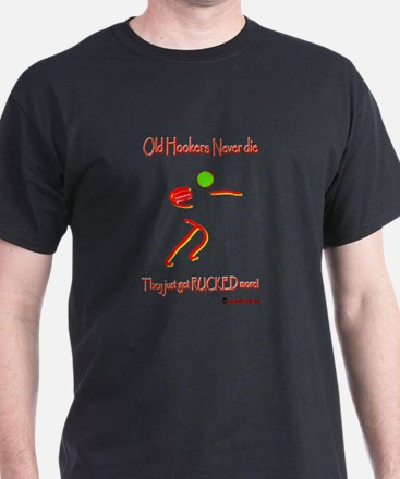Old Hookers Rucked More 6000.png T-Shirt
