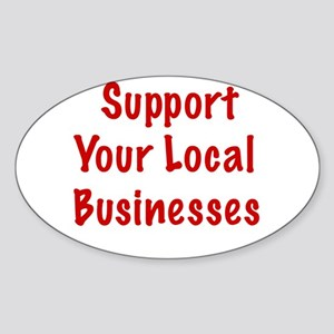 Support Local Businesses Oval Sticker