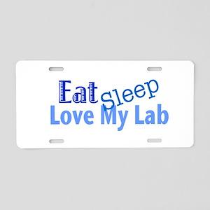 Eat Sleep Love My Lab Aluminum License Plate