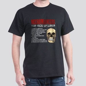Necromancer Pick Up Lines Dark T-Shirt