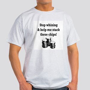 Stop whining & help me stack Ash Grey T-Shirt