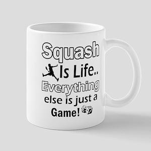 Squash Is life Mug