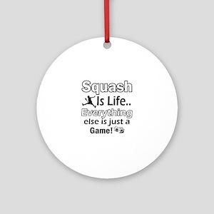 Squash Is life Ornament (Round)